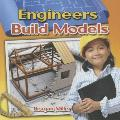 Engineers Build Models