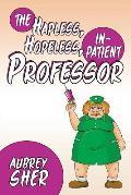 The Hapless, Hopeless, In-Patient Professor