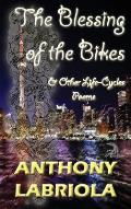 The Blessing of the Bikes & Other Life-Cycles: Poems
