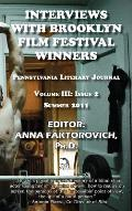 Interviews with Brooklyn Film Festival Winners: Pennsylvania Literary Journal: Volume III, Issue 2