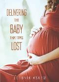 Delivering the Baby That Was Lost