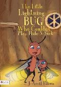 The Little Lightning Bug Who Couldn't Play Hide-N-Seek