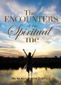 The Encounters of the Spiritual Me