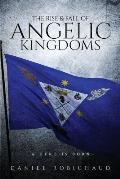 The Rise and Fall of Angelic Kingdoms