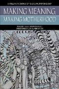 Making Meaning, Making Motherhood