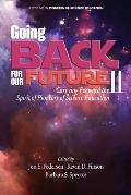 Going Back to Our Future II: Carrying Forward the Spirit of Pioneers of Science Education