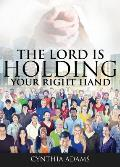 The Lord Is Holding Your Right Hand