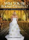 Will You Be Found Faithful?