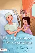 Saying Good-Bye to My Grandma