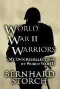 World War II Warriors: (My Own Recollections of World War II)