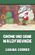 Gnome Und Seine Waldfreunde