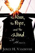 The Nun, the Pope, and the Wind: A Memoir (Paperback Edition)