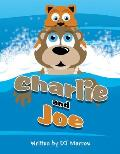 Charlie and Joe: (Paperback Edition)
