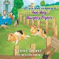 The Curly-Tailed Adventures of Two Very Naughty Piglets
