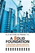 A $Olid Foundation: A Practical Guide for Civil Engineers and Architects