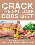 Crack the Fat Loss Code Diet: Track Your Diet Success (with Food Pyramid and Calorie Guide)