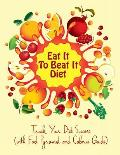Eat It to Beat It Diet: Track Your Diet Success (with Food Pyramid and Calorie Guide)