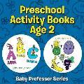 Preschool Activity Books Age 2: Baby Professor Series