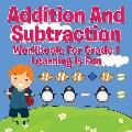 Addition and Subtraction Workbook: For Grade 1 - Learning Is Fun