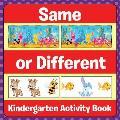 Same or Different: Kindergarten Activity Book