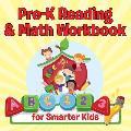 Pre-K Reading & Math Workbook for Smarter Kids