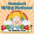 Preschool Writing Workbook for Smarter Kids