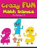 Crazy Fun Math Games: For Grades 3-5