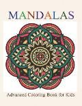 Mandalas: Advanced Coloring Book for Kids