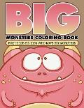 Big Monsters Coloring Book: For Those Big Kids Who Love Big Monsters