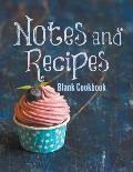 Notes and Recipes: Blank Cookbook