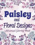 Paisley and Floral Designs: Advanced Coloring Book