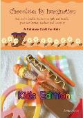 Chocolates by Imagination Kids Edition