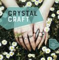 Crystal Craft: Modern Jewelry and Decor Made with Raw Minerals