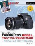 David Buschas Canon EOS Rebel T6s T6i 760d 750d Guide to Digital Slr Photography