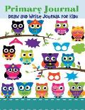 Primary Journal: Draw and Write Journal for Kids