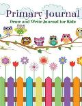 Primary Journal: Draw and Write Journal for Kids: Cute Rainbow Owl Cover Design