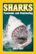 Sharks: Fearsome and Fascinating