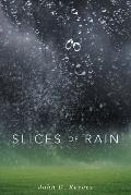 Slices of Rain