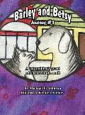Barley and Betsy: Journey #1 a Cat and Dog's Great Adventure to the Mall