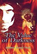 The Value of Darkness
