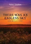 There Was an Endless Sky: Grandpa's Story