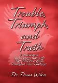 Trouble, Triumph, and Truth: A Devotional with Lessons from Life That Will Powerfully Transform Your Thinking! (Hardluxe Edition)