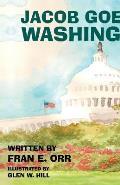 Jacob Goes to Washington: (Paperback Edition)