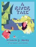 A River Tale: (Paperback Edition)