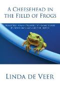 A Cheesehead in the Field of Frogs: What You Always Wanted to Know about Dutch Language and the Dutch