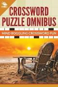 Crossword Puzzle Omnibus: Jumbo Mind Boggling Crossword Fun
