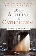 From Atheism to Catholicism: Nine Converts Explain Their Journey Home