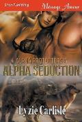 Alpha Seduction [Alpha Protectors 5] (Siren Publishing Menage Amour)