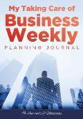 My Taking Care of Business Weekly Planning Journal