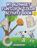 My Alphabet Fun Clip N' Color Activity Book